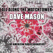 All Along The Watchtower (live) von Dave Mason