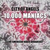 City of Angels (Live) von 10,000 Maniacs