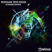 Renegade Tech House, Vol. 5 (Extended Edition) by Various Artists