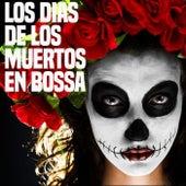 Los Dias de los Muertos en Bossa von Various Artists