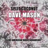 Split Coconut (Live) von Dave Mason