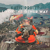 Look The Other Way by Katie Pruitt