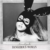 Dangerous Woman von Ariana Grande