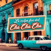 La Culpa Fue del Cha Cha Cha by German Garcia