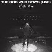 The God Who Stays (Live) de Matthew West
