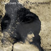 She Loves You by Dedi Madden