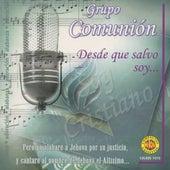 Desdo Que Salvo Soy... by Grupo Comunión