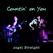 Countin' on You von Angel Straight