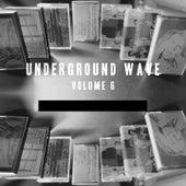 Underground Wave, Vol. 6 van SS20, Commercial Term, Spleen, Sex Bizarre, White House White, War Tempo, Vitor Hublot, Onderbronders, Tangible Joy, Metal Thought, Hades, Blitzzega