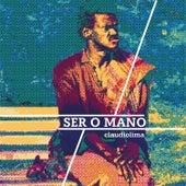 Ser o Mano von Cláudio Lima