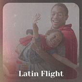 Latin Flight von Roy Milton, Les Baxter, Claudio Villa, Ted Heath