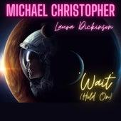 Wait (Hold On) de Michael Christopher