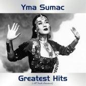 Yma Sumac Greatest Hits (All Tracks Remastered) von Yma Sumac