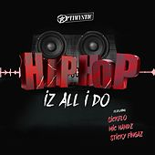 Hip-Hop Iz All I Do by Optimystic
