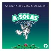A Solas (Polvo Fugaz) by Ancizar
