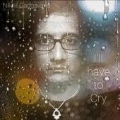I'll Have to Cry by Nikhil Gangavane