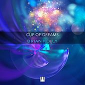 Cup of Dreams by Brian Kelly