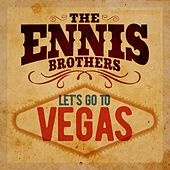 Let's Go to Vegas by The Ennis Brothers