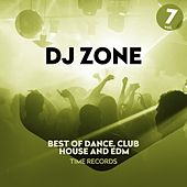 DJ Zone, Vol. 7 (Best of Dance, Club, House and Edm) di ALFA, Cheryl Porter, Alex Gaudino, Triple X (XXX), Albertino, Federico Scavo, DNA, Supercar, The Sample Bank, KTF, The Cube Guys, Barbara Tucker, BZS, Bitter Fruits, Cristian Marchi, Nari&Milani, The Tamperer, Prezioso