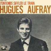 J'Entends Siffler Le Train de Hugues Aufray