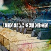 11 Ambient Café Jazz for Calm Environment by Bar Lounge