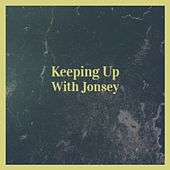 Keeping up with Jonsey by Muggsy Spanier, Don Byas, Alfredo Antonini, Frankie Laine, Faron Young, Clifford Brown, Gene Krupa, Ernest Ranglin, Donald Byrd