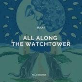 All Along the Watchtower von Bulat