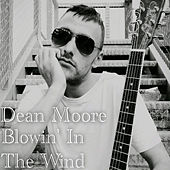 Blowin' In The Wind by Dean Moore