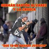 Que Te Ha Pasado Justicia de Germán Gastón Álvarez y La Chueca