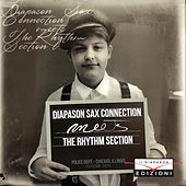 Diapason Sax Connection Meets The Rhythm Section by Diapason Sax Connection
