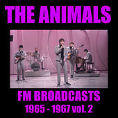 The Animals FM Broadcasts 1965 - 1967 vol. 2 by The Animals
