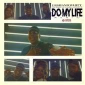 Do My Life (Remix) by LeGrand Whitt