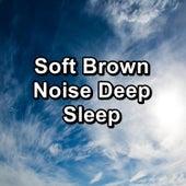 Soft Brown Noise Deep Sleep von Yoga Tribe