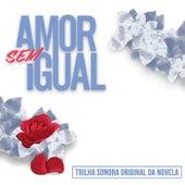Amor Sem Igual (Trilha Sonora Original) de Banda Universos