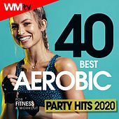 40 Best Aerobic Party Hits 2020 For Fitness & Workout (Unmixed Compilation for Fitness & Workout 135 Bpm / 32 Count) by Workout Music Tv