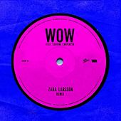 WOW (Remix) by Zara Larsson