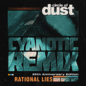 Rational Lies (Cyanotic Remix) by Circle of Dust