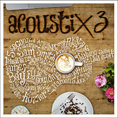 Acoustix 3 de Various Artists