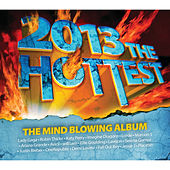 2013 The Hottest by Various Artists