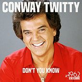 Don't You Know de Conway Twitty