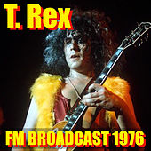 T. Rex FM Broadcast 1976 by T. Rex