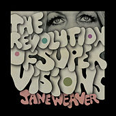 The Revolution Of Super Visions by Jane Weaver
