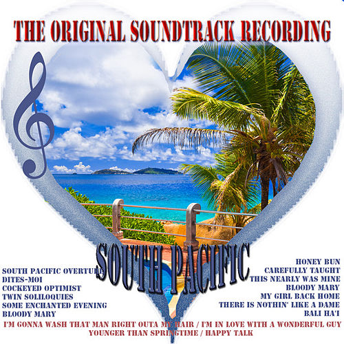 South Pacific - The Original Soundtrack Recording (Digitally Remastered) by Various Artists