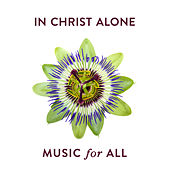 In Christ Alone by Music For All