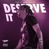 Deserve It by Tizzy