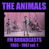 The Animals FM Broadcasts 1965 - 1967 vol. 1 de The Animals
