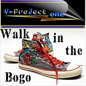 Walk in the Bogo (Radio edit) van V - ProJect One