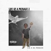 Life Of A Menace 2 von Lil E Da Menace