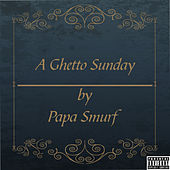 A Ghetto Sunday von Papa Smurf