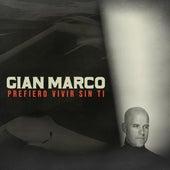 Prefiero Vivir Sin Ti von Gian Marco
